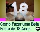 COMO FAZER UMA BELA FESTA DE 18 ANOS