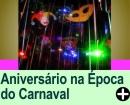 DICAS PARA QUEM FAZ ANIVERSÁRIO NA ÉPOCA DO CARNAVAL