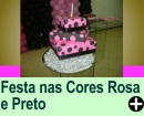 FESTA NAS CORES ROSA E PRETO