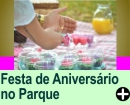 FESTA DE ANIVERS�RIO NO PARQUE