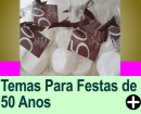 TEMAS PARA FESTA DE 50 ANOS