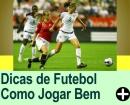 7 Dicas para Jogar Futebol