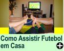 Assistir Futebol em Casa