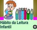 DESENVOLVENDO O HÁBITO DA LEITURA INFANTIL