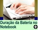 COMO AUMENTAR A DURAÇÃO DA BATERIA NO NOTEBOOK