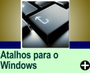 TECLAS DE ATALHO PARA O WINDOWS