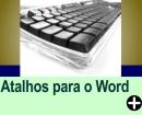 TECLAS DE ATALHO PARA O WORD