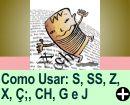 REGRAS PARA USAR S, SS, Z, X, Ç;, CH, G e J