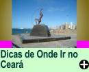 DICAS PARA PASSAR 7 DIAS NO CEARÁ