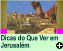 DICAS DO QUE VER EM JERUSALÉM