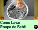 Como Lavar a Roupa do Bebê