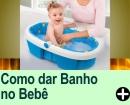 Como dar Banho no Beb�