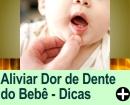 Como Aliviar a Dor de Dente do Bebê