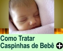 Como Tratar as Caspinhas do Beb�