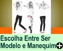 ESCOLHA ENTRE SER MODELO E MANEQUIM