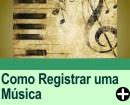 COMO REGISTRAR UMA MÚSICA