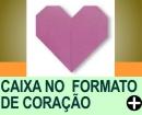 COMO FAZER UMA CAIXA NO FORMATO DE CORA��O