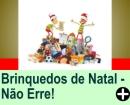 N�O ERRE AO COMPRAR BRINQUEDOS NO NATAL