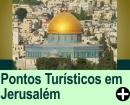 PONTOS TUR�STICOS EM JERUSAL�M