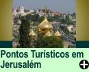 PONTOS TURÍSTICOS EM JERUSALÉM