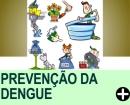 DICAS DE PREVEN��O DA DENGUE