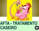 AFTA - TRATAMENTO CASEIRO
