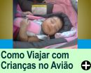 COMO VIAJAR COM CRIAN�AS NO AVI�O