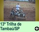 13ª TRILHA DE TAMBAÚ/SP