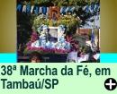 38ª MARCHA DA FÉ - PADRE DONIZETTI, EM TAMBAÚ/SP