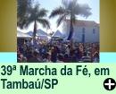39� MARCHA DA F� - PADRE DONIZETTI, EM TAMBA�/SP