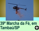 39ª MARCHA DA FÉ - PADRE DONIZETTI, EM TAMBAÚ/SP