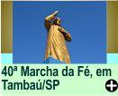 40ª MARCHA DA FÉ - PADRE DONIZETTI, EM TAMBAÚ/SP