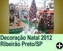 Decoração Natal 2012 Ribeirão Preto/SP