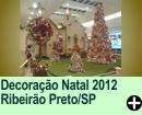 Decora��o Natal 2012 Ribeir�o Preto/SP