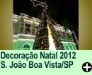 Decoração Natal 2012 São João da Boa Vista/SP