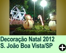 Decora��o Natal 2012 S�o Jo�o da Boa Vista/SP