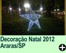 Decoração Natal 2012 Araras/SP