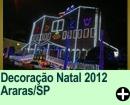 Decora��o Natal 2012 Araras/SP