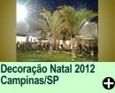 Decoração Natal 2012 Campinas/SP