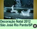 Decoração Natal 2012 São José do Rio Pardo/SP