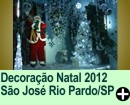 Decora��o Natal 2012 S�o Jos� do Rio Pardo/SP