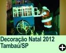 Decoração Natal 2012 Tambaú/SP