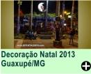 Decoração Natal 2013 Guaxupé/MG