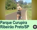 PaARQUE CURUPIRA, EM  RIBEIR�O PRETO/SP