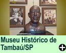 MUSEU HIST�RICO DE TAMBA�/SP