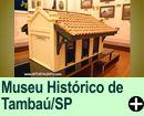 MUSEU HISTÓRICO DE TAMBAÚ/SP