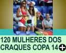 Mulheres dos Jogadores Copa 2014