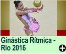 GINÁSTICA RÍTMICA - RIO 2016