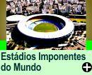 Estádios Mais Imponentes do Mundo