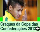 Craques da Copa das Confederações 2013